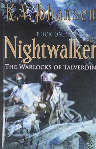 Nightwalker: The Warlocks of Talverdin: Johansen, K. V.