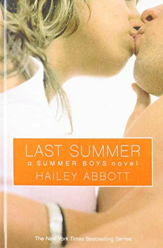 Last Summer: A Summer Boys Novel: Abbott, Hailey