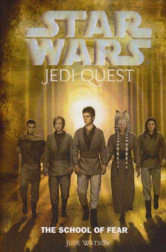 Star Wars Jedi Quest: The School of Fear (1435222229) by Watson, Jude