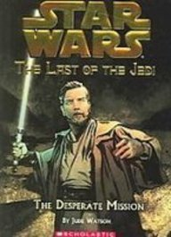 The Desperate Mission (Star Wars: the Last of the Jedi) (1435222253) by Watson, Jude