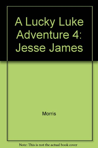 A Lucky Luke Adventure 4: Jesse James (1435222784) by Morris; Goscinny, Rene