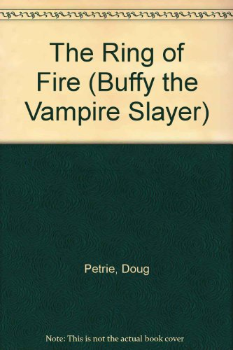 The Ring of Fire (Buffy the Vampire Slayer) (143523135X) by Petrie, Doug; Sook, Ryan