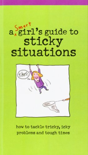 9781435231610: A Smart Girl's Guide to Sticky Situations: How to Tackle Tricky, Icky Problems and Tough Times. (American Girl Library)