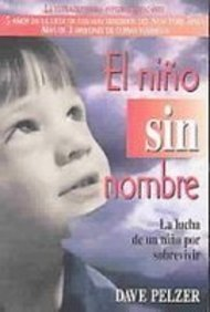 El Nino Sin Nombre/a Child Called It: La Lucha De Un Nino Por Sobrevivir (Spanish Edition) (1435234510) by David J. Pelzer