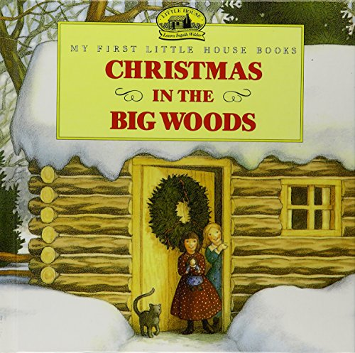 9781435236394: Christmas in the Big Woods (My First Little House Books)