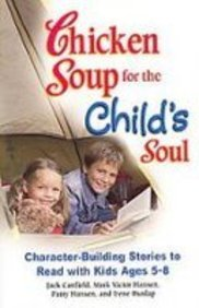 9781435237216: Chicken Soup for the Child's Soul: Character-building Stories to Read With Kids Ages 5-8 (Chicken Soup for the Soul)