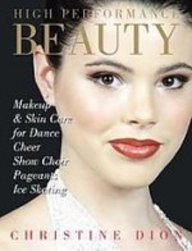 9781435237322: High Performance Beauty: Makeup & Skin Care for Dance, Cheer, Show Choir, Pageants & Ice Skating