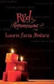 Red Is for Remembrance: Laurie Faria Stolarz