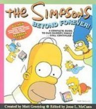 The Simpsons Beyond Forever!: A Complete Guide to Our Favorite Family...still Continued (1435242440) by Matt Groening; Jesse Leon McCann