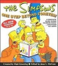 The Simpsons One Step Beyond Forever: A Complete Guide to Our Favorite Family...continued Yet Again (1435242610) by Matt Groening; Jesse Leon McCann