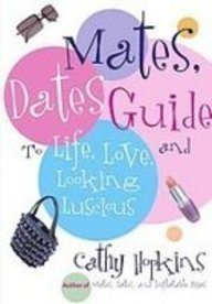 9781435244399: Mates, Dates Guide to Life, Love, and Looking Luscious