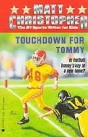 Touchdown for Tommy (1435245555) by Matt Christopher; Foster Caddell
