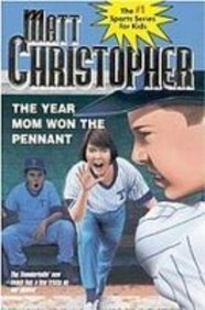 The Year Mom Won the Pennant (1435245563) by Matt Christopher; Foster Caddell