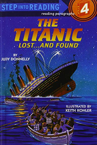 The Titanic: Lost...and Found : a Step: Judy Donnelly