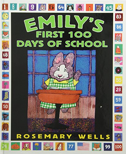 Emily's First 100 Days of School: Rosemary Wells