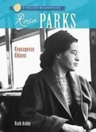 Rosa Parks: Freedom Rider (Sterling Biographies) (1435255089) by Ruth Ashby