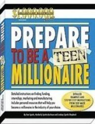 Prepare to Be a Teen Millionaire: Burleson, Kimberly Spinks, Collins, Robyn