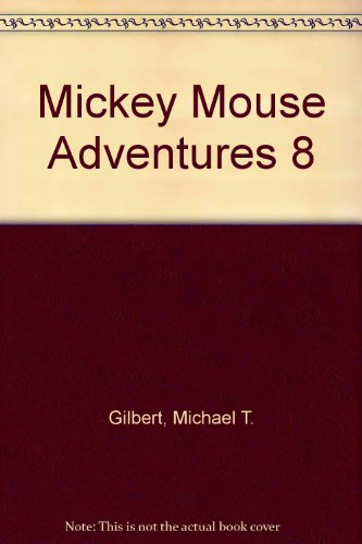 Mickey Mouse Adventures 8 (1435257421) by Michael T. Gilbert; Guiseppe Zironi; Eddie O'connor