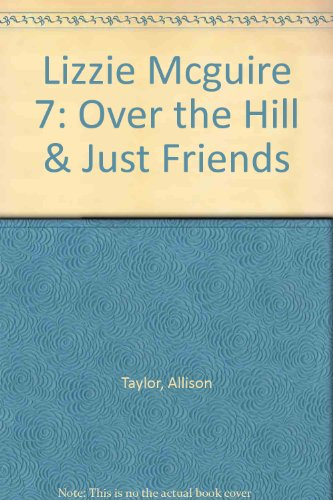 Lizzie Mcguire 7: Over the Hill & Just Friends (1435257707) by Allison Taylor; Douglas Tuber; Tim Maile