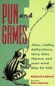 Pun and Games: Jokes, Riddles, Rhymes, Daffynitions, Tairy Fales, and More Wordplay for Kids (9781435258600) by Richard Lederer