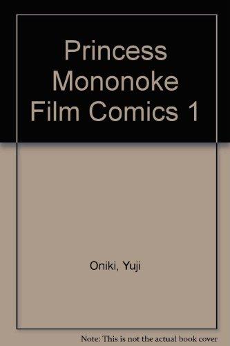 Princess Mononoke Film Comics 1 (143525984X) by Oniki, Yuji