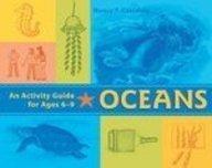 Oceans: An Activity Guide for Ages 6-9: Castaldo, Nancy F.