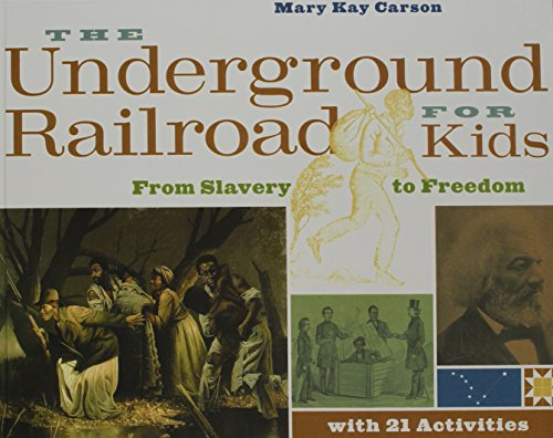 9781435261730: The Underground Railroad for Kids: From Slavery to Freedom With 21 Activities