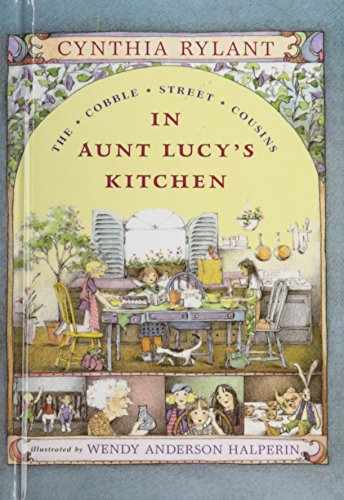 In Aunt Lucy's Kitchen (Cobble Street Cousins): Cynthia Rylant