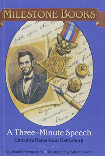9781435262539: A Three-minute Speech: Lincoln's Remarks at Gettysburg (Milestone Books)