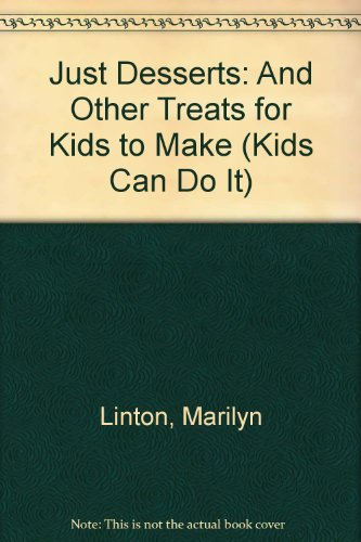 9781435263055: Just Desserts: And Other Treats for Kids to Make (Kids Can Do It)