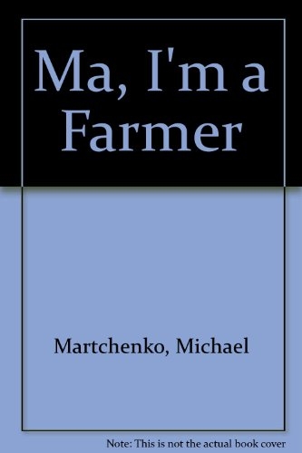 Ma, I'm a Farmer: Martchenko, Michael