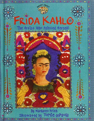 9781435264328: Frida Kahlo: The Artist Who Painted Herself (Smart About Art)