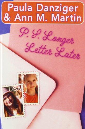 P.s. Longer Letter Later (143526665X) by Danziger, Paula; Martin, Ann M.