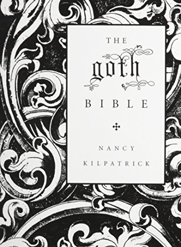 9781435266841: The Goth Bible: A Compendium for the Darkly Inclined