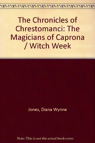 The Chronicles of Chrestomanci: The Magicians of Caprona / Witch Week: Jones, Diana Wynne
