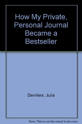 9781435267626: How My Private, Personal Journal Became a Bestseller