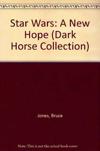 Star Wars: A New Hope (Dark Horse Collection) (9781435268852) by Bruce Jones; Eduardo Barreto; Al Williamson; Carlos Garzon