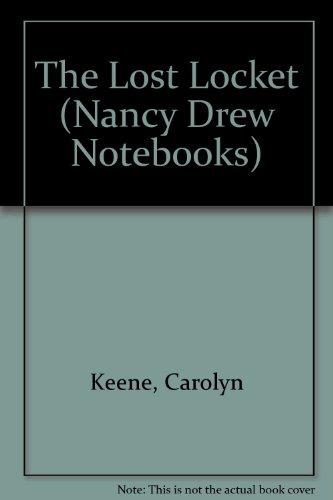 The Lost Locket (Nancy Drew Notebooks): Keene, Carolyn