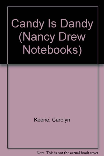 Candy Is Dandy (Nancy Drew Notebooks): Keene, Carolyn