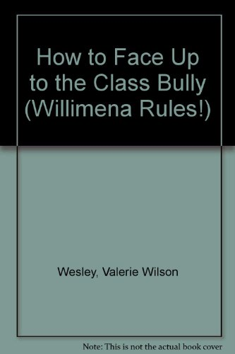 How to Face Up to the Class Bully (Willimena Rules!) (1435271971) by Valerie Wilson Wesley