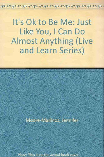 9781435273627: It's Ok to Be Me: Just Like You, I Can Do Almost Anything (Live and Learn Series)