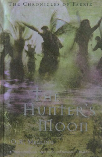 The Chronicles of Faerie: The Hunter's Moon: Melling, O. R.
