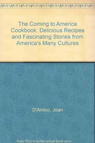 The Coming to America Cookbook: Delicious Recipes and Fascinating Stories from America's Many ...