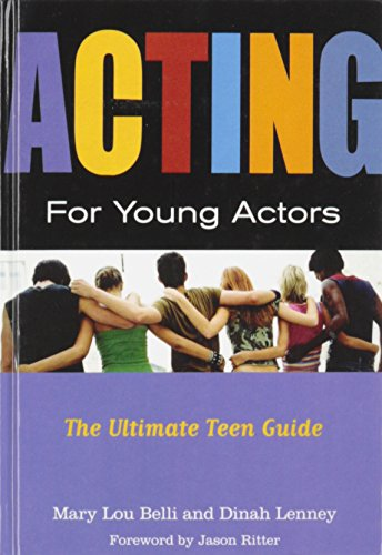 9781435276697: Acting for Young Actors: The Ultimate Teen Guide