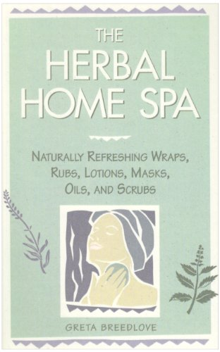9781435276994: The Herbal Home Spa: Naturally Refreshing Wraps, Rubs, Lotions, Masks, Oils, and Scrubs