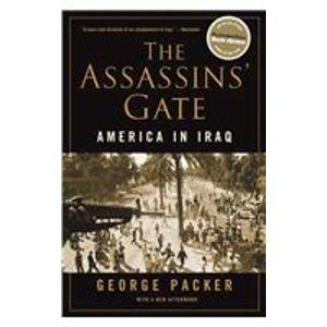 The Assassins' Gate: America in Iraq (1435277066) by George Packer