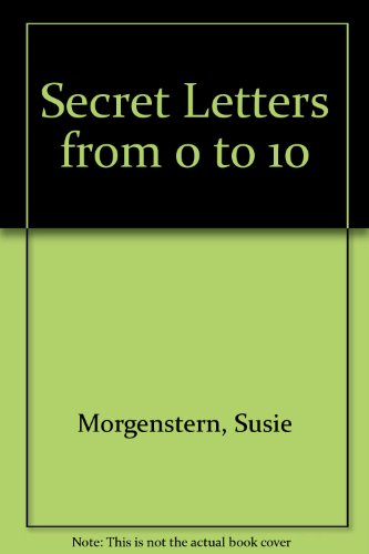 Secret Letters from 0 to 10 (1435278461) by Morgenstern, Susie; Rosner, Gill