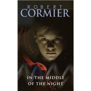 In the Middle of the Night: Cormier, Robert
