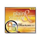 Microsoft Office Access 2007 Plain & Simple: Curtis Frye