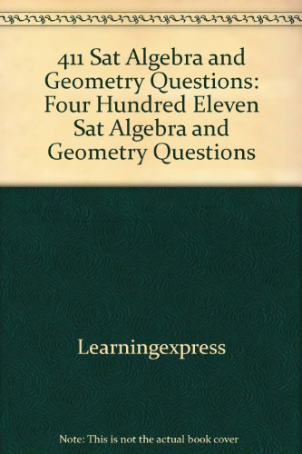 9781435282124: 411 Sat Algebra and Geometry Questions: Four Hundred Eleven Sat Algebra and Geometry Questions